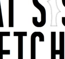 That's So Fetch. Sticker