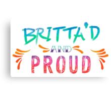 Community: Britta'd & Proud Canvas Print