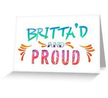 Community: Britta'd & Proud Greeting Card