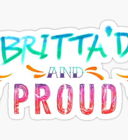 Community: Britta'd & Proud Sticker