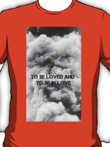 To Be Loved and To Be in Love - 18 Lyrics T-Shirt