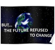 But The Future Refused To Change Poster