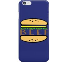Gimme Beef. iPhone Case/Skin