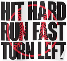 Hit hard, run fast, turn left Poster