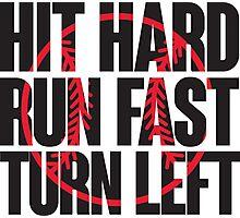 Hit hard, run fast, turn left Photographic Print