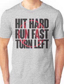 Hit hard, run fast, turn left Unisex T-Shirt