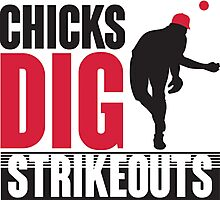 Chicks dig strikeouts Photographic Print