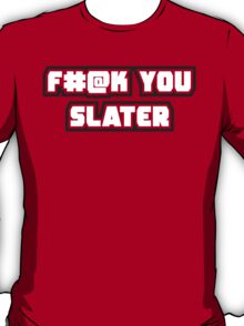 Eff You Slater T-Shirt