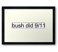 Bush did 9/11 Framed Print