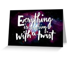 Everything is Nothing with a Twist - Kurt Vonnegut Greeting Card