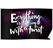 Everything is Nothing with a Twist - Kurt Vonnegut Poster