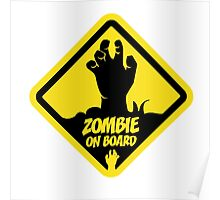 Zombie On Board Warning Sign Poster
