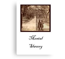 Slavery Posters and Gifts – Mental Slavery Canvas Print