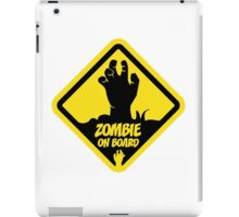 Zombie On Board Warning Sign iPad Case/Skin