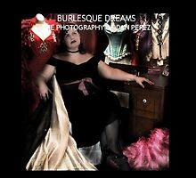 Burlesque Dreams; The Book by Dan Perez