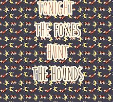 Tonight the Foxes Hunt the Hounds (Text) by Wishes ☆
