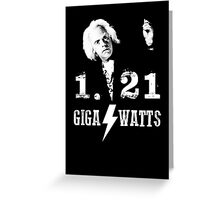 1.21 GIGAWATTS (BACK TO THE FUTURE) Greeting Card