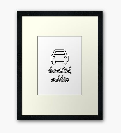 do not drink and drive Framed Print