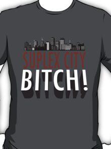 Suplex City BITCH! T-Shirt
