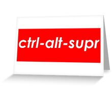 Ctrl-Alt-Supr Greeting Card