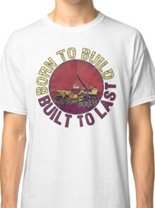 Born to Build (pink) Classic T-Shirt