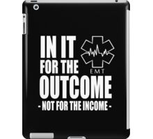 In It For The Outcome Not For The Income - TShirts & Hoodies iPad Case/Skin