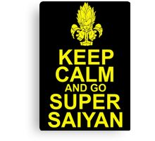 Keep Calm And Go Super Saiyan - TShirts & Hoodies Canvas Print