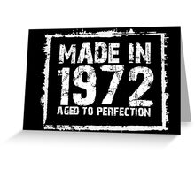 Made In 1972 Aged To Perfection - Tshirts & Hoodies Greeting Card