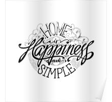 Home Is Happiness Made Simple Poster