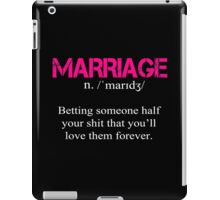 Marriage Definition - Funny Tshirts iPad Case/Skin