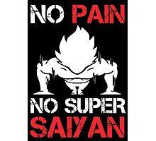 No Pain No Super Saiyan - Funny Tshirts Photographic Print