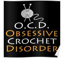 O.C.D Obsessive Crochet Disorder - TShirts & Hoodies Poster