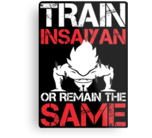 Train Insaiyan Or Remain The Same - Funny Tshirts Metal Print