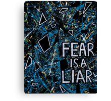 Fear is a Liar Canvas Print