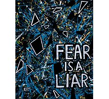 Fear is a Liar Photographic Print
