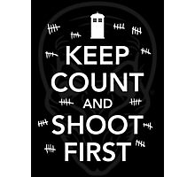 Keep Count and Shoot First Photographic Print