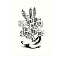 Time Flies Like An Arrow. Fruit Flies Like A Banana Art Print