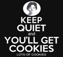 Keep Quiet And You'll Get Cookies Lots Of Cookies - Custom Tshirt by funnyshirts2015
