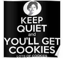Keep Quiet And You'll Get Cookies Lots Of Cookies - Custom Tshirt Poster
