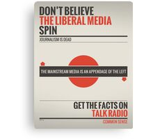 Don't Believe The Liberal Media Canvas Print
