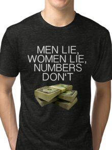 Numbers don't lie (Dark shirts) Tri-blend T-Shirt