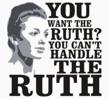 You Want The Ruth? You Can't Handle The Ruth - Custom Tshirt by funnyshirts2015