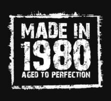 Made In 1980 Aged To Perfection - Tshirts & Hoodies  by custom222