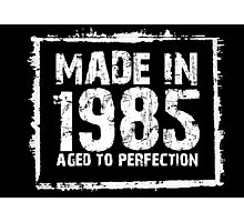 Made In 1985 Aged To Perfection - Tshirts & Hoodies  Photographic Print