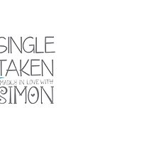 SINGLE TAKEN madly in love with SIMON by jazzydevil