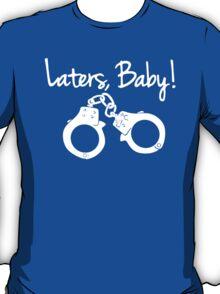 Laters Baby Tshirt - Funny Tshirts T-Shirt