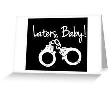 Laters Baby Tshirt - Custom Tshirts Greeting Card
