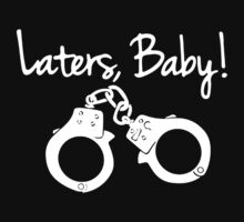 Laters Baby Tshirt - Custom Tshirts by custom333
