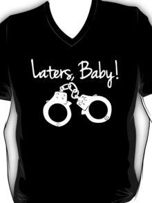 Laters Baby Tshirt - Custom Tshirts T-Shirt
