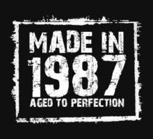 Made In 1987 Aged To Perfection - Tshirts & Hoodies  by custom222